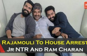 Rajamouli To House Arrest Jr NTR And Ram Charan